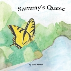 Sammy's Quest: Book 1 of 2: Tales from Gramma's Garden Cover Image
