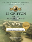 Le Griffon and the Huron Islands - 1679: Our Story of Exploration and Discovery Cover Image