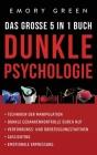 Dunkle Psychologie - Das große 5 in 1 Buch: Techniken der Manipulation - Dunkle Gedankenkontrolle durch NLP - Verführungs- und Überzeugungstaktiken - Cover Image