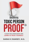 Becoming Toxic Person Proof, Large Print Cover Image