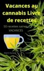 Vacances au cannabis Livre de recettes Cover Image