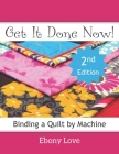 Get It Done Now!: Binding a Quilt by Machine Cover Image
