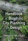 Handbook of Biophilic City Planning & Design Cover Image