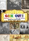 Geek Out!: Queer Pop Lit, Art & Ideas Cover Image