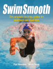 Swim Smooth: The Complete Coaching Programme for Swimmers and Triathletes Cover Image