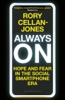Always On: Hope and Fear in the Social Smartphone Era Cover Image