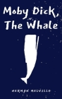 Moby Dick; Or the Whale Cover Image