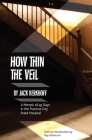 How Thin the Veil: A Memoir of 45 Days in the Traverse City State Hospital Cover Image