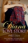 Diana Love Story (PT.5 + PT.6): Our timetable has been sped up due to some family news.. Cover Image