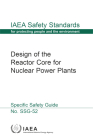Design of the Reactor Core for Nuclear Power Plants: IAEA Safety Standards Series No. Ssg-52 Cover Image