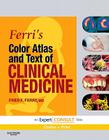 Ferri's Color Atlas and Text of Clinical Medicine: Expert Consult - Online and Print Cover Image