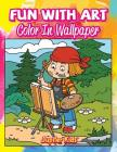 Fun With Art: Color In Wallpaper Cover Image