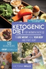 Ketogenic Diet for Women After 50: The Complete Guide to Success on the Keto Diet and 120 Delicious Recipes + 30-Day Keto Meal Plan to Lose Weight, He Cover Image