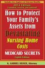 How to Protect Your Family's Assets from Devastating Nursing Home Costs: Medicaid Secrets (8th Edition) Cover Image