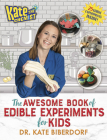 Kate the Chemist: The Awesome Book of Edible Experiments for Kids Cover Image