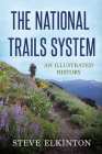 The National Trails System: An Illustrated History Cover Image