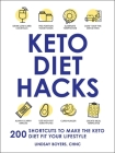 Keto Diet Hacks: 200 Shortcuts to Make the Keto Diet Fit Your Lifestyle Cover Image