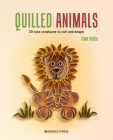 Quilled Animals: 20 cute creatures to coil and shape Cover Image