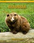 Braunbär: Sagenhafte Bilder und Fakten Cover Image