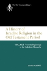 A History of Israelite Religion, Volume 1 (Old Testament Library) Cover Image