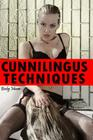 Cunnilingus Techniques: A Guide to Becoming a Muff Diving Champion Cover Image