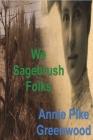 We Sagebrush Folks Cover Image