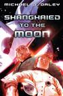 Shanghaied to the Moon Cover Image