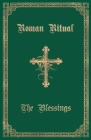 The Roman Ritual: Volume III: The Blessings Cover Image