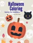 Halloween Coloring Books for Toddlers: Design for Kids with funny Witches, Vampires, Autumn Fairies, spooky ghosts Cover Image