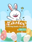 Easter Coloring books for girls Ages 2-4: Cute Easter Coloring Pages for Boys and Girls, Big Easter Eggs ... For Kids Ages 2-4 - Fun ... - Perfect For Cover Image