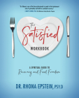 The Satisfied Workbook: A Spiritual Guide to Recovery and Food Freedom Cover Image