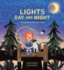 Lights Day and Night: The Science of How Light Works Cover Image
