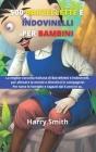 500 Barzellette e Indovinelli per Bambini: La miglior raccolta Italiana di Barzellette e Indovinelli, per allenare la mente e divertirsi in compagnia! Cover Image