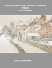 Around Helmsley and the North Yorkshire Moors. A Photobook. Cover Image