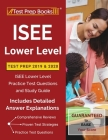 ISEE Lower Level Test Prep 2019 & 2020: ISEE Lower Level Practice Test Questions and Study Guide [Includes Detailed Answer Explanations] Cover Image