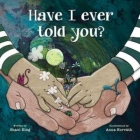 Have I Ever Told You? Cover Image