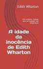 A idade da inocência de Edith Wharton: Um romance vintage que vai explodir sua imaginação Cover Image