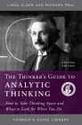 Thinker's Guide to Analytic Thinking: How to Take Thinking Apart and What to Look for When You Do Cover Image
