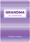 Grandma Tell Me Your Story: A Memory Journal Cover Image