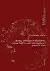 Le Bureau International d'Éducation, Matrice de l'Internationalisme Éducatif: Premier 20e Siècle. Pour Une Charte Des Aspirations Mondiales En Matière (Exploration #195) Cover Image