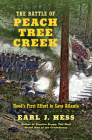 The Battle of Peach Tree Creek: Hood's First Effort to Save Atlanta (Civil War America) Cover Image