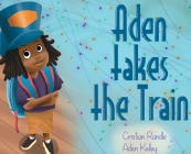 Aden takes the Train Cover Image