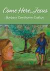 Come Here, Jesus Cover Image