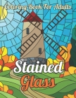 Stained Glass Coloring Book For Adults: Large Print Color By Numbers Coloring Book For Adults & Senior ( Flower Stained Glass Coloring Book ) Cover Image