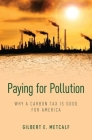Paying for Pollution: Why a Carbon Tax Is Good for America Cover Image