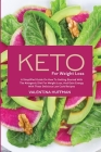 Keto for Weight Loss: A Simplified Guide on How to Getting Started with the Ketogenic Diet for Weight Loss, and Gain Energy with These Delic Cover Image
