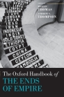 The Oxford Handbook of the Ends of Empire (Oxford Handbooks) Cover Image