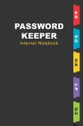 Password Keeper Internet Notebook: For storing Website and Social Media Log-in Passwords Cover Image
