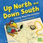 Up North and Down South: Using Map Directions (Map Mania) Cover Image