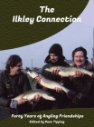 The Ilkley Connection: Forty Years of Angling Friendships Cover Image